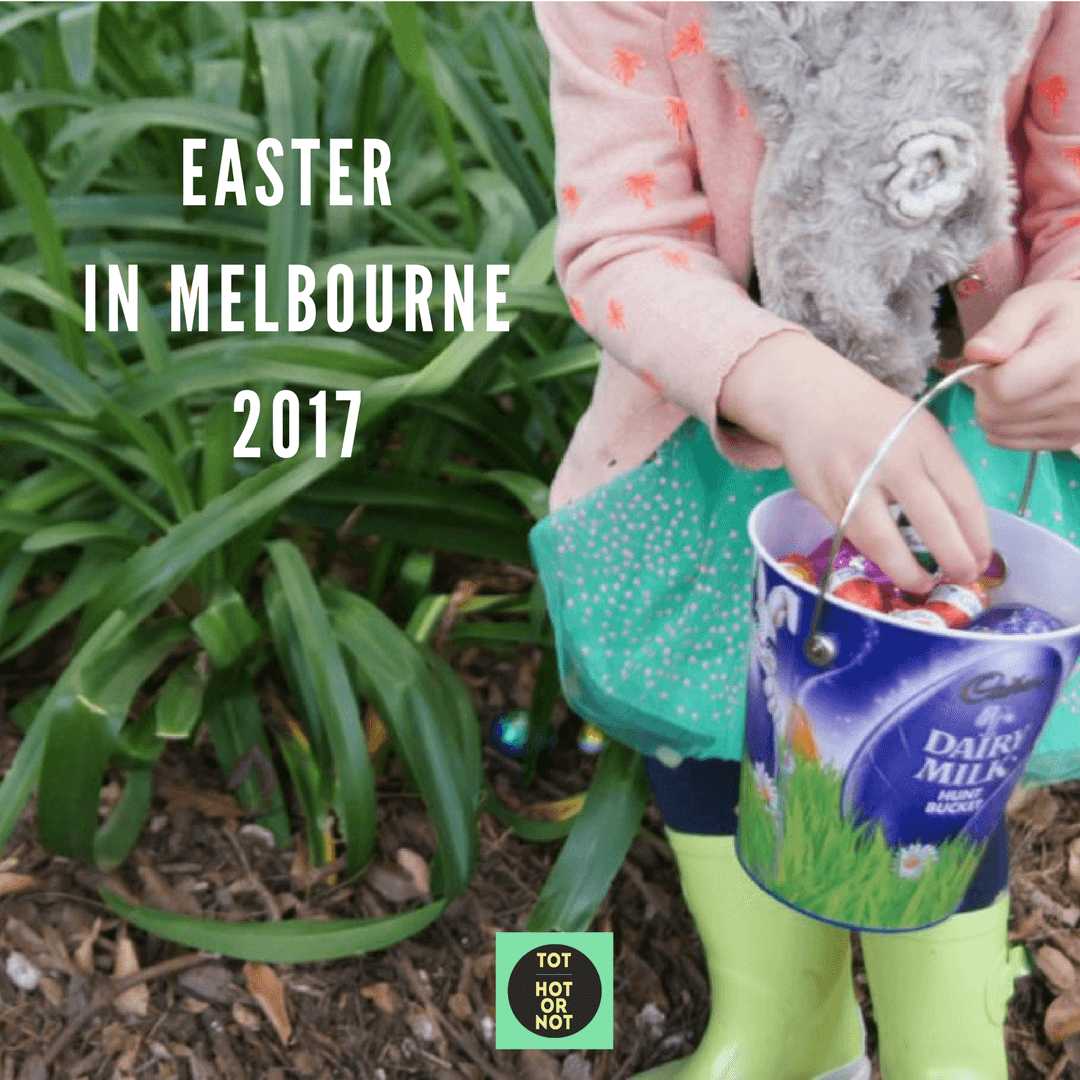 Easter in melbourne 2017 tot hot or not whats on easter in melbourne 2017 negle Images