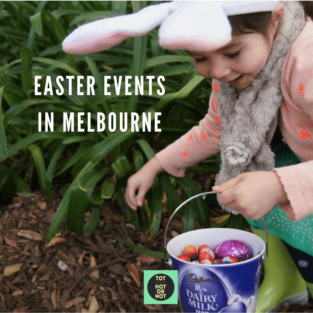 Easter events in melbourne 2018 tot hot or not the hot list easter events in melbourne 2018 negle Gallery